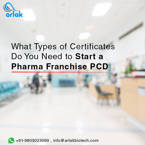 What Types of Certificates Do You Need to Start a Pharma Franchise/PCD?